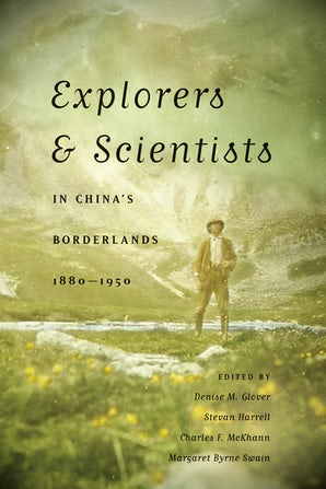 Explorers and Scientists in China's Borderlands, 1880-1950 book image