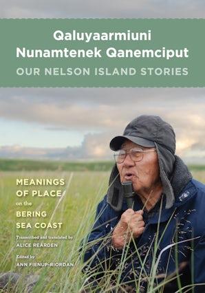 Qaluyaarmiuni Nunamtenek Qanemciput / Our Nelson Island Stories book image