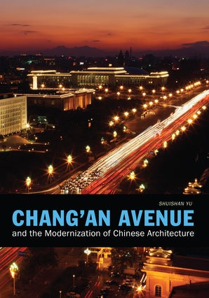 Chang'an Avenue and the Modernization of Chinese Architecture book image