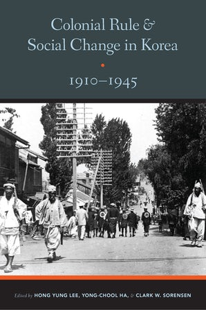 Colonial Rule and Social Change in Korea, 1910-1945 book image