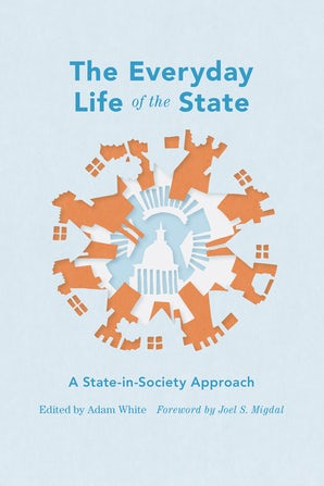 The Everyday Life of the State book image
