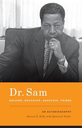 Dr. Sam, Soldier, Educator, Advocate, Friend