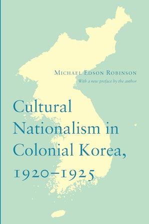 Cultural Nationalism in Colonial Korea, 1920-1925 book image