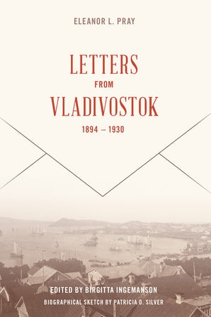 Letters from Vladivostock, 1894-1930 book image