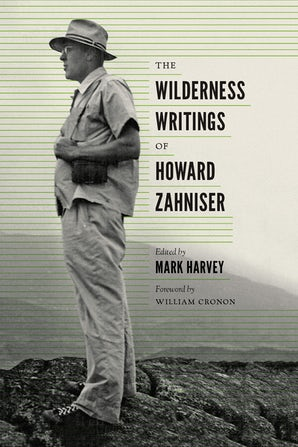 The Wilderness Writings of Howard Zahniser book image