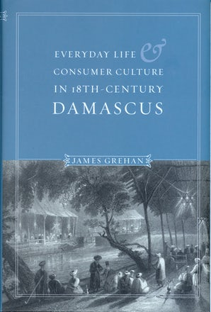 Everyday Life and Consumer Culture in Eighteenth-Century Damascus book image