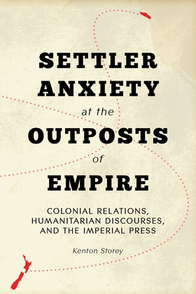 Settler Anxiety at the Outposts of Empire