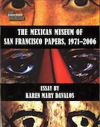 The Mexican Museum of San Francisco Papers, 1971-2006