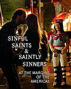Sinful Saints and Saintly Sinners at the Margins of the Americas
