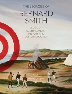 The Legacies of Bernard Smith