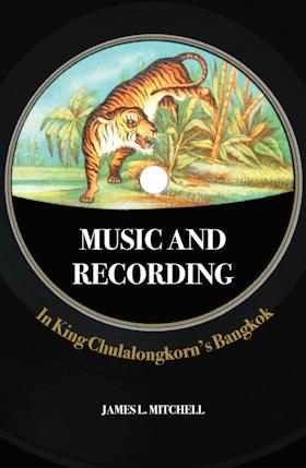 Music and Recording in King Chulalongkorn's Bangkok