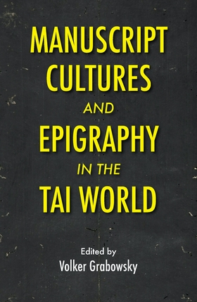 Manuscript Cultures and Epigraphy of the Tai World