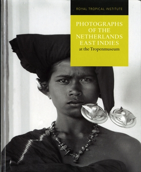 Photographs of the Netherlands East Indies at the Tropenmuseum